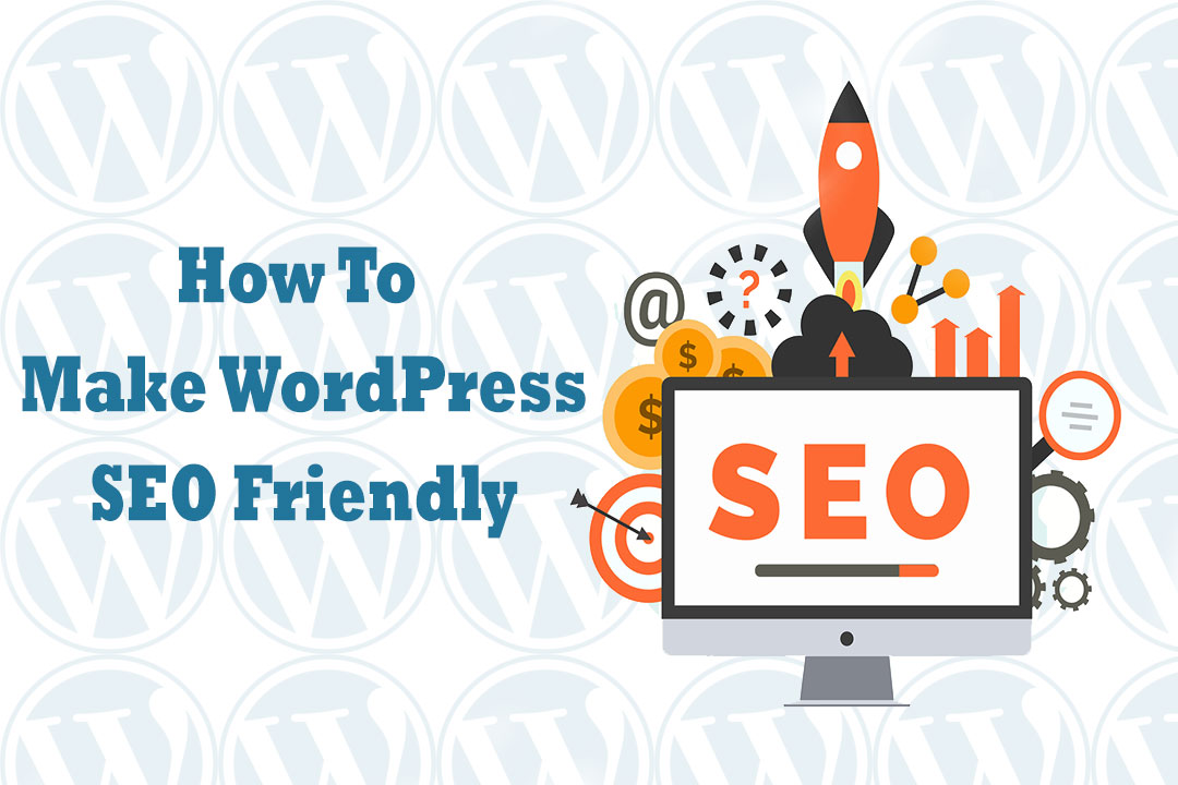 How to Make WordPress SEO Friendly - Parsidio